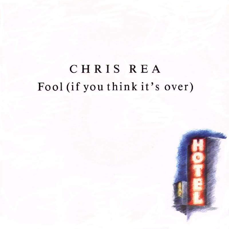 Chris Rea - Fool (If You Think It`s Over)
